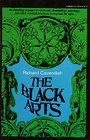The Black Arts - An Absorbing Account of Witchcraft, Demonology, Astrology, and Other Mystical Practices Thoughout the Ages - Richard Cavendish