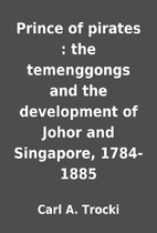 Prince of pirates : the temenggongs and the…