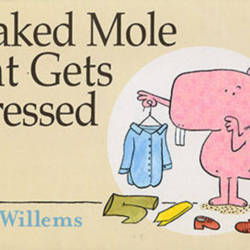 Naked Mole Rat Gets Dressed by Mo Willems Paperback 9780545429979 | eBay