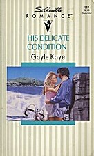 His Delicate Condition by Gayle Kaye