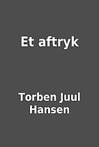 Et aftryk by Torben Juul Hansen