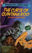 The Curse of Quintana Roo (Frankenstein…
