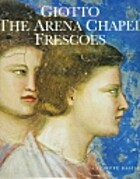 Giotto: The Arena Chapel Frescoes by…