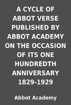 A CYCLE OF ABBOT VERSE PUBLISHED BY ABBOT…