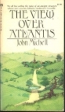 The View Over Atlantis by John Michell