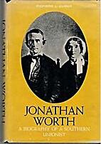 Jonathan Worth : a biography of a Southern…