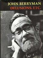 Delusions, Etc. by John Berryman