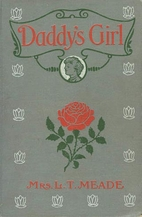 Daddy's Girl by L.T. Meade