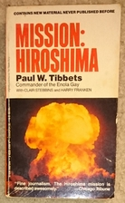 Tibbets Story Mission Hiroshim by Paul…