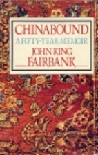 Chinabound; A Fifty-Year Memoir by John King…