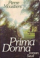 Prima donna by Pierre Moustiers
