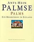 Palmse : ein Herrenhof in Estland = Palms by…