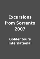 Excursions from Sorrento 2007 by Goldentours…