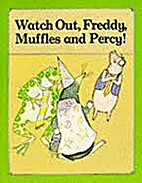 Watch Out Freddy, Muffles and Percy! by Jaap…