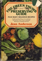 The Green Thumb Preserving Guide: How to Can…