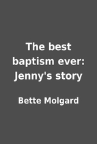The best baptism ever: Jenny's story by…