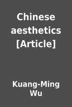 Chinese aesthetics [Article] by Kuang-Ming…