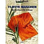 Flotte Maschen-Ein Strickbuch für Anfänger…