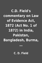 C.D. Field's commentary on Law of Evidence…