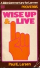 Wise Up & Live (Wise Up & Live: A Bible…