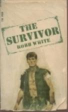 The Survivor by Robb White