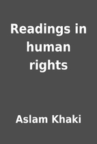 Readings in human rights by Aslam Khaki