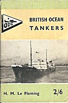 ABC British Ocean Tankers by H.H. Le Fleming
