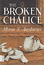 Broken Chalice by Myron S. Augsburger