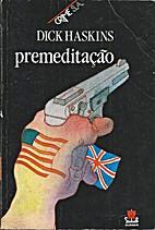 Premeditação by Dick Haskins