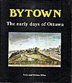 Bytown: The Early Days of Ottawa by Nick…