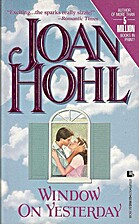 Window on Yesterday by Joan Hohl