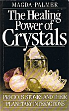 The Healing Power of Crystals: Precious…