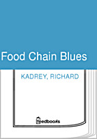 Food Chain Blues by Richard Kadrey