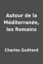 Autour de la Méditerranée, les…