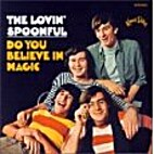 Do you believe in magic by The Lovin'…