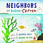 Neighbors: The Water Critters by George Held