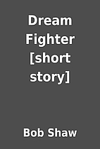 Dream Fighter [short story] by Bob Shaw