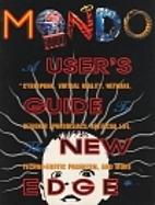 Mondo 2000: A User's Guide to the New Edge…