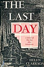 The last day: A novel of the day after…
