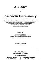 A Study in American Freemasonry by Arthur…