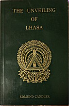 The Unveiling of Lhasa by Edmund Candler
