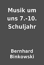 Musik um uns 7.-10. Schuljahr by Bernhard…