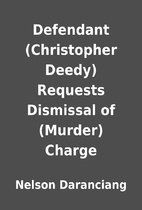 Defendant (Christopher Deedy) Requests…