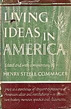 Living ideas in America by Henry Steele…
