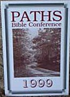 Paths Bible Conference 1999 by Tom Hayes