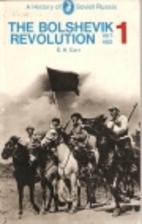 The Bolshevik Revolution, 1917-1923, Vol. 1…