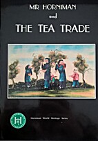 Mr. Horniman and the tea trade: A permanent…