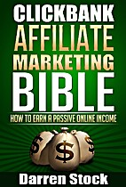 Clickbank Affiliate Marketing Bible How to…
