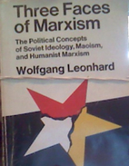 Three Faces of Marxism by Wolfgang Leonhard