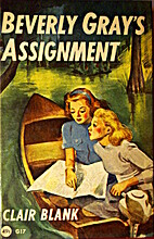 Beverly Gray's Assignment by Clair Blank